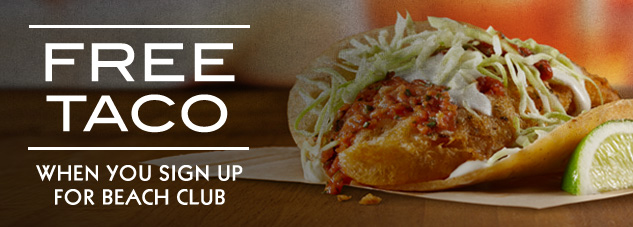 Free taco when you sign up for Rubio's Beach Club