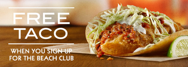 Free Taco with Beach Club signup