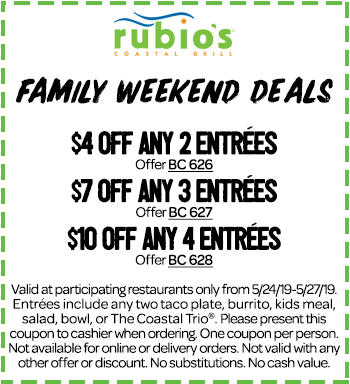 Family Weekend Deals - $4 off any 2 entrees. $7 off any 3 entrees, $10 off any 4 entrees. Valid 5/24/19-5/27/19