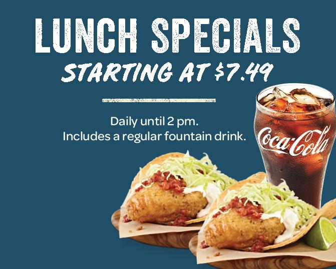 Lunch Specials starting at $7.49.  Daily until 2pm.  Includes regular fountain drink.